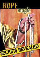 Rope Magic -- Secrets Revealed DVD