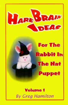 Hare Brain Ideas for the Rabbit In The Hat Puppet Vol. 1