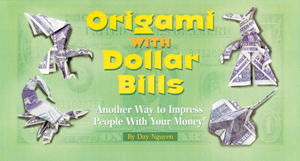 Origami with Dollar Bills - Click Image to Close